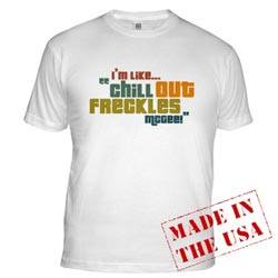 Chill Out, Freckles McGee shirt
