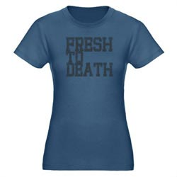 Fresh To Death Shirt