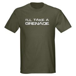 I'll Take a Grenade Shirt