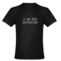 I Am the Situation - Shirt