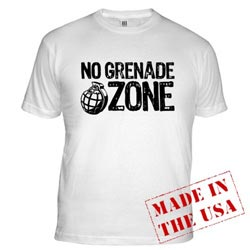 No Grenade Zone Shirt, made in the USA